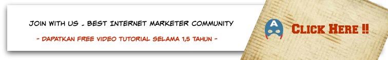Klik Di Sini Untuk Join Komunitas Internet Marketing Terbaik